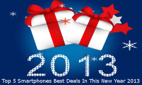 Top 5 Online Smartphone Deals Welcoming New Year 2013