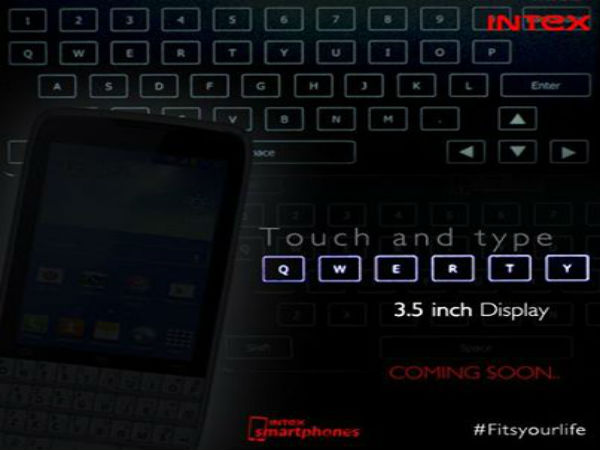 Intex to Launch Touch and Type QWERTY Smartphone: Will You Buy it?