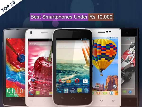 Recommended: Top 20 Best Smartphones To Buy Under Rs 10,000 This June
