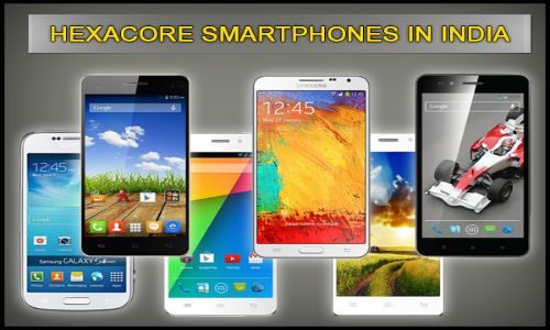 Top 6 Most Powerful Smartphones with Hexacore Processor in India