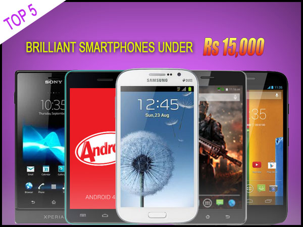 5 Brilliant Smartphones That Offer for Less Under Rs 15,000