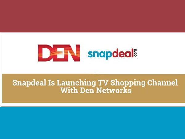 Snapdeal.com launches TV channel in partnership with DEN Networks