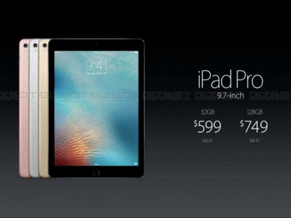 Apple 9.7 inch iPad Pro Announced: India Release Date, Features & More