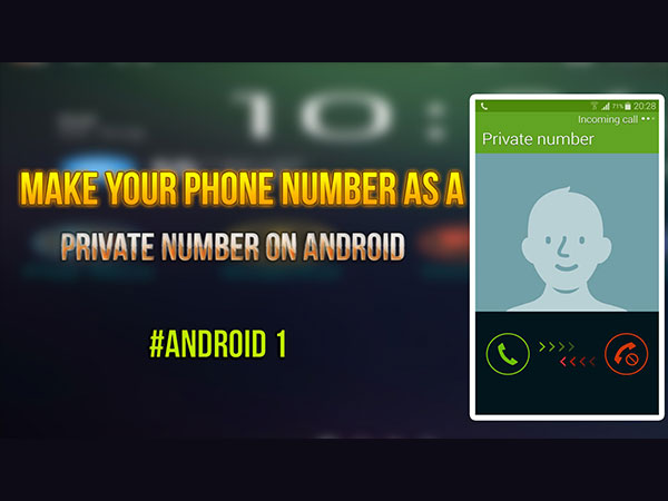 Change your Android phone number to private number