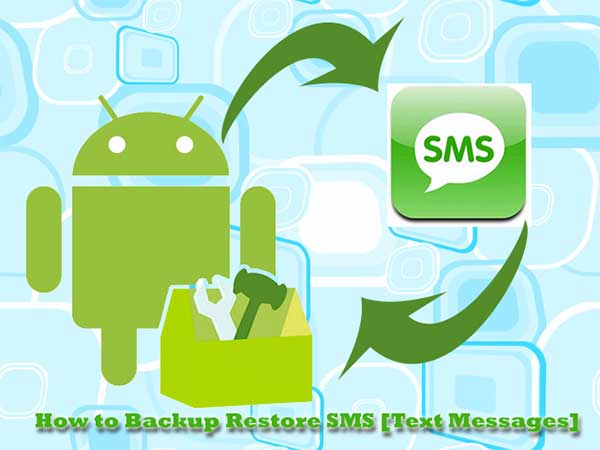 How to Recover Deleted Text Messages in Android [3 Simple Ways]