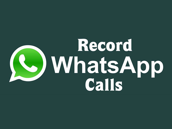 How to Record WhatsApp Calls on Android [8 Easy Steps]