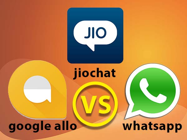 8 Key Differences Between Google Allo, WhatsApp and Reliance JioChat