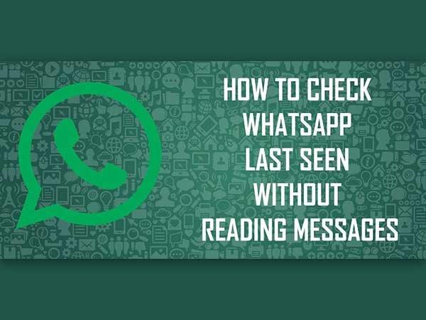How to Check WhatsApp Last Seen Without Reading Messages