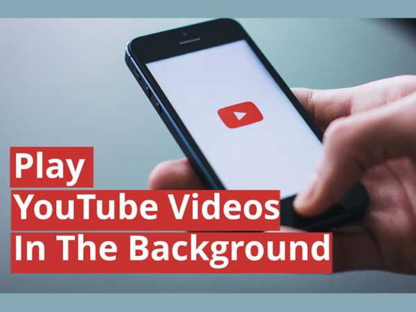 Here's How You Can Play YouTube Videos in the Background