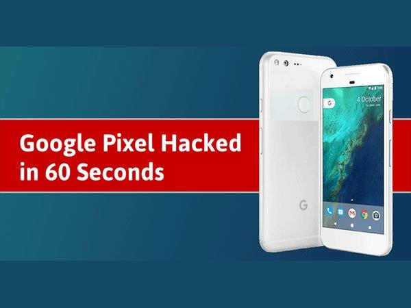 Beware! Google Pixel Hacked in Less than a Minute