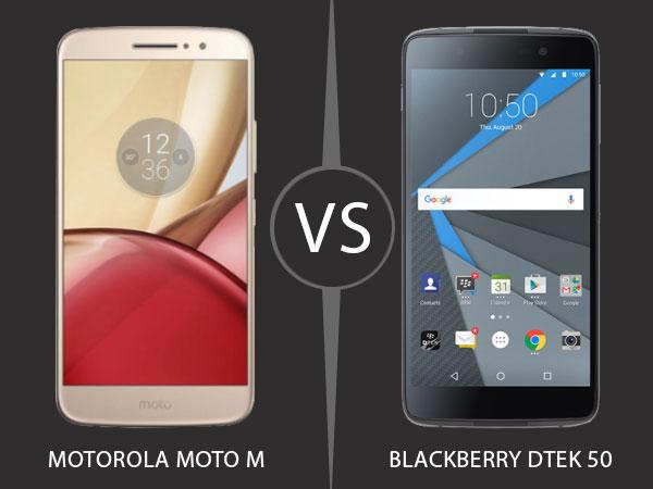 Motorola Moto M vs BlackBerry DTEK 50: Specs Compared