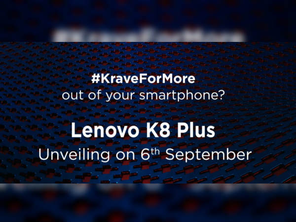 Lenovo K8 Plus launching in India tomorrow: Features dual cameras