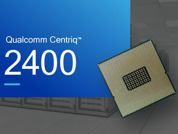 Qualcomm announces the release of Qualcomm Centriq 2400 processors
