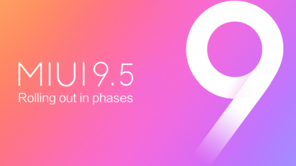 Xiaomi MIUI 9.5 Stable ROM: Eligible devices and schedule are out