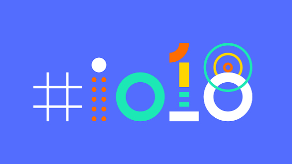 Google I/O 2018 announcements: Android P, Maps, Assistant and more