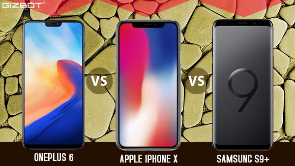OnePlus 6 vs Apple iPhone X vs Samsung Galaxy S9+