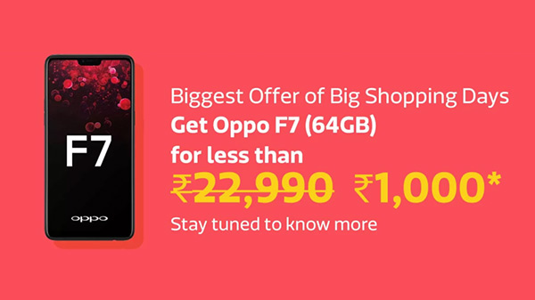 Oppo F7 Price Will Be Rs 1000 On Flipkart Big Shopping Days 2018
