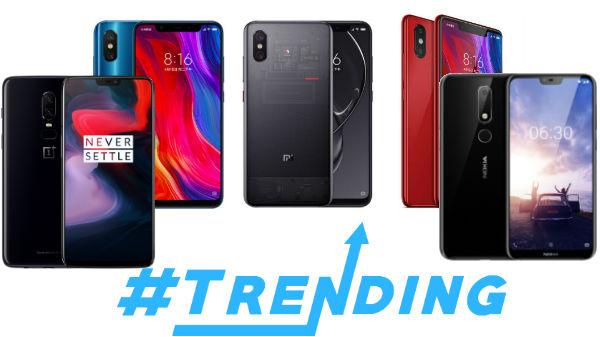 Trending smartphones from last week: Xiaomi Mi 8, OnePlus 6 and more