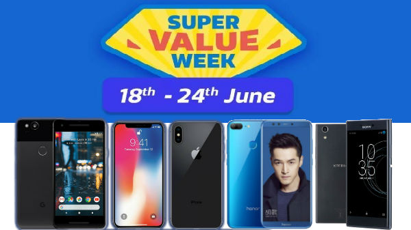 Flipkart Super Value Week (June 18 - 24): Pixel 2, Xperia R1, Honor 9 Lite and more