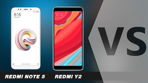 Xiaomi Redmi Note 5 Vs Xioami Redmi Y2: Which one to choose?