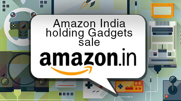 Amazon India Gadgets sale back again: Know offers and deals