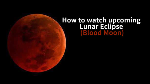 How to watch the longest Lunar Eclipse from anywhere in the world