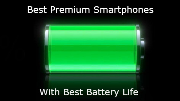 Best Premium smartphones with Good battery life
