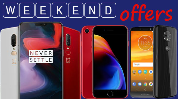 Weekend offers: Get discounts on OnePlus 6, iPhone 8 and more