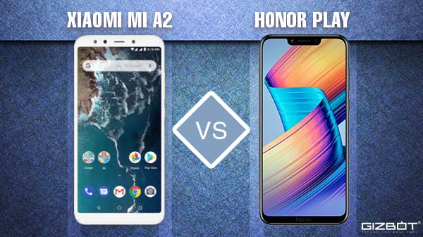 Xiaomi Mi A2 Vs Honor Play: Almost flagship smartphones