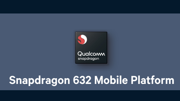 Qualcomm Snapdragon 632 SoC: Everything you need to know