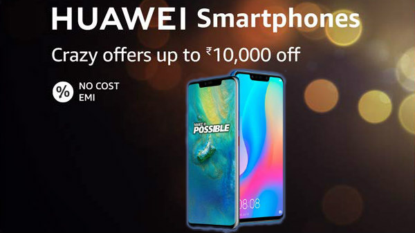 Amazon Huawei Crazy Offers: Get up to Rs. 10000 discount Huawei phones