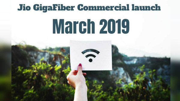 Jio GigaFiber Commercial launch in March 2019