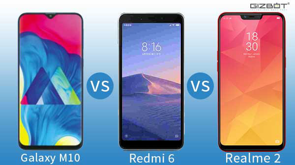 Samsung Galaxy M10 vs Xiaomi Redmi 6 vs Realme 2