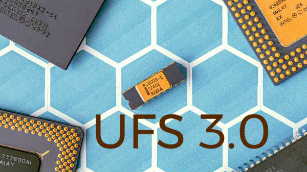 UFS 3.0 is crazy fast with 10x writing speed compared to UFS 2.1
