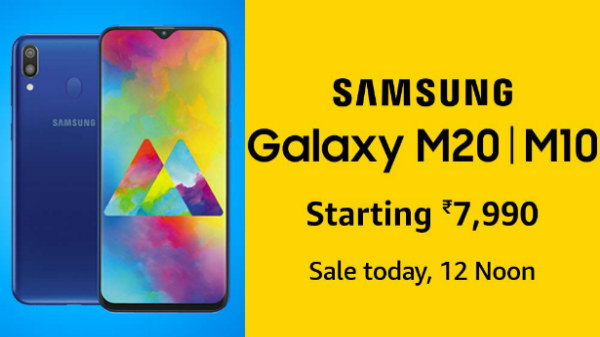 Samsung Galaxy M10 and Galaxy M20 will go on sale at 12 PM today