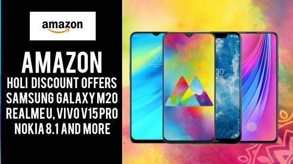 Holi Offers: Galaxy M20, Realme U, Vivo V15 Pro and more