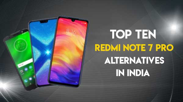 Top 13 Redmi Note 7 Pro Alternatives Available In India Gizbot News
