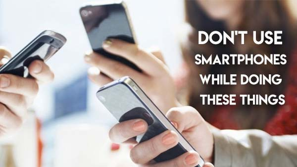 10 situations when you shouldn't use your smartphone