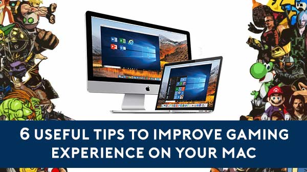 6 useful tips to improve gaming experience on your Mac
