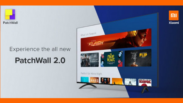 PatchWall 2.0 announced for Xiaomi smart TVs: Features & supported TVs