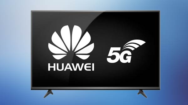 Huawei now wants to dominate TV market with world's first 5G TV