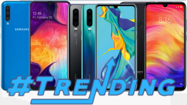 Last Week Most Trending smartphones: Galaxy A50, OnePlus 7Pro and more