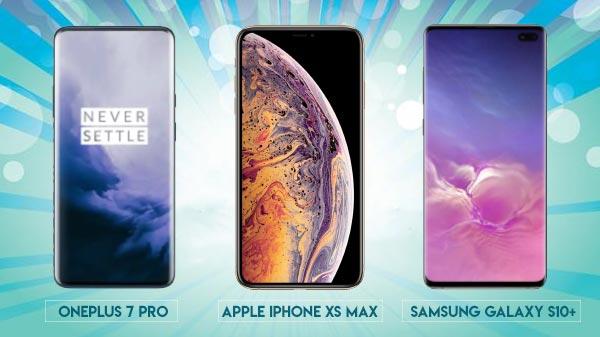 OnePlus 7 Pro vs Apple iPhone XS Max vs Samsung Galaxy S10+