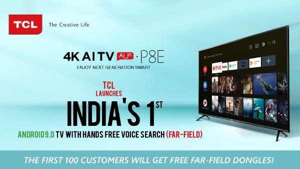 TCL Launches India's First 4K AI Android 9 TV - Price, Specifications, And More