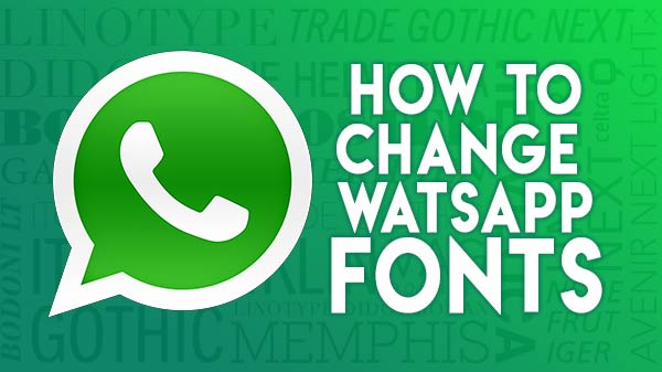 How To Change Fonts On WhatsApp Messages - All You Need To Know