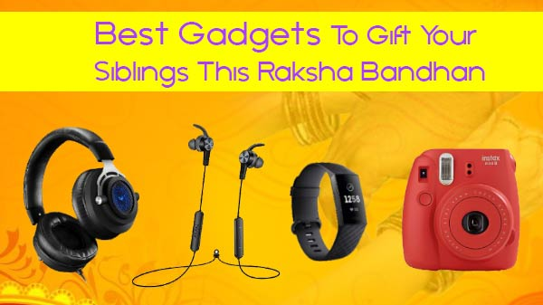 Best Gadgets To Gift Your Siblings This Raksha Bandhan