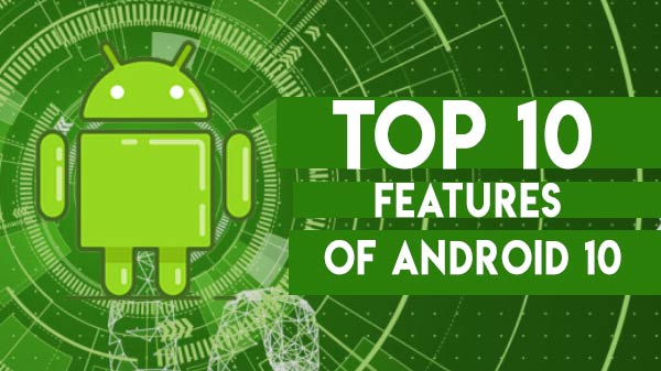 Android 10 Top Features That Might Shock You — All You Need To Know