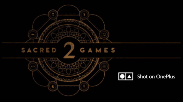 OnePlus Shares Sacred Games 2 Clip Shot On OnePlus 7 Pro