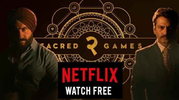 Watch Sacred Games Season 2 On Netflix For Free - All You Need To Know