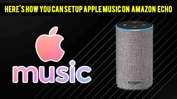 Apple Music Now Available For Amazon Alexa Devices